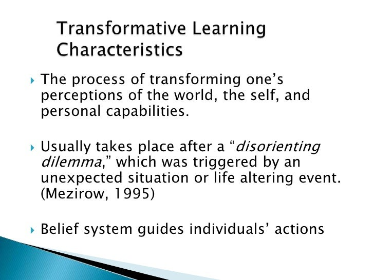 transformative learning theory Theory-to-practice transformative learning in healthcare julia phillipi abstract changing health behaviors and improving health outcomes are a priority in.