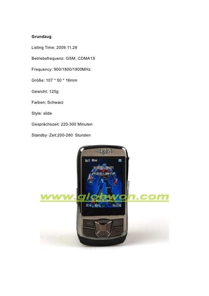 Grundzug  Listing Time: 2009.11.28  Betriebsfrequenz: GSM, CDMA1X  Frequency: 900/1800/1900MHz  Größe: 107 * 50 * 16mm  Ge...