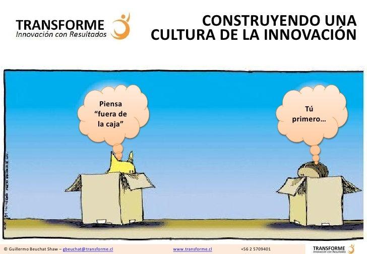 CONSTRUYENDO UNA                                                     CULTURA DE LA INNOVACIÓN                             ...