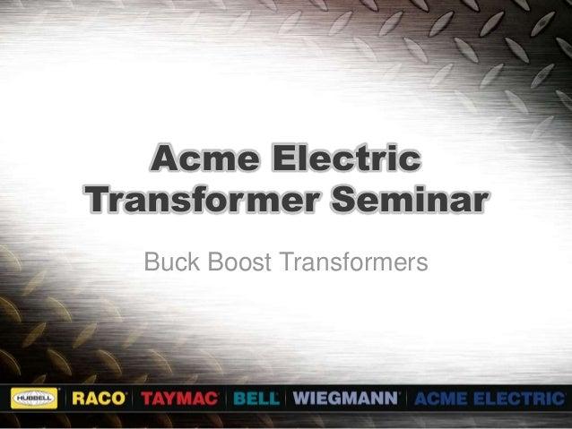 Acme Electric Transformer Seminar Buck Boost Transformers