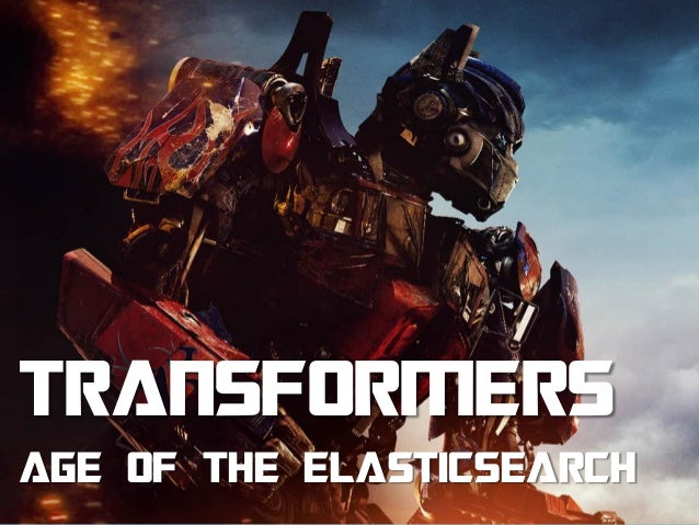 AGE OF THE ELASTICSEARCH TRANSFORMERS