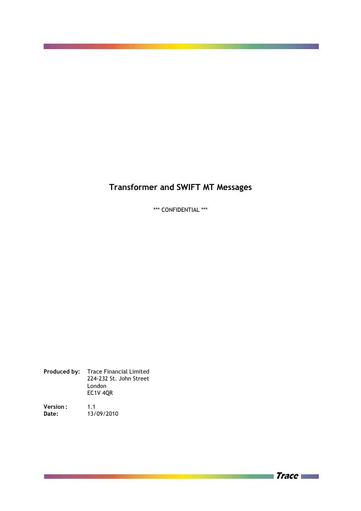 Transformer and SWIFT MT Messages                                         *** CONFIDENTIAL ***Produced by:   Trace Financi...