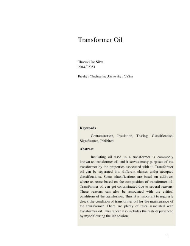 Keywords Contamination, Insulation, Testing, Classification, Significance, Inhibited Abstract Insulating oil used in a tra...