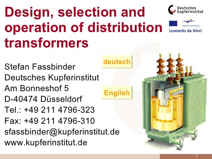 Design, selection and operation of distribution transformers <ul><li>Stefan Fassbinder </li></ul><ul><li>Deutsches Kupferi...