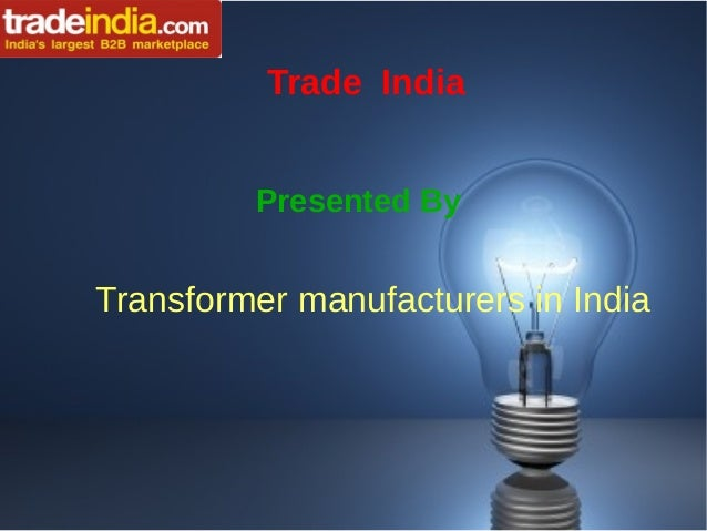 Trade India Presented By Transformer manufacturers in India