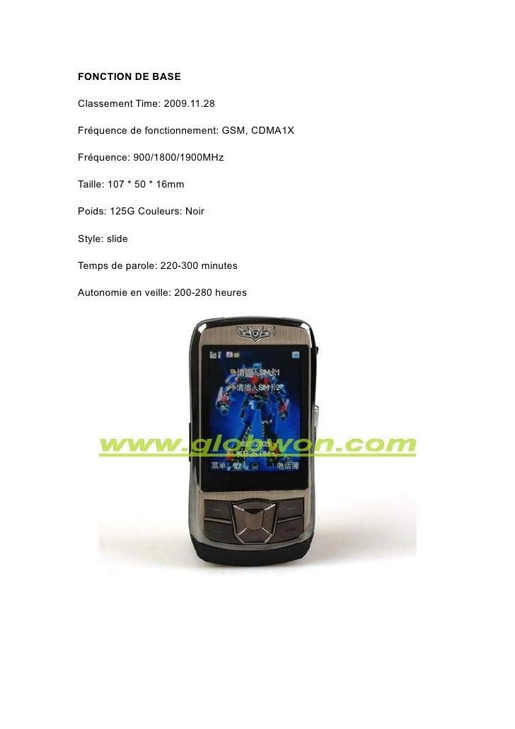 FONCTION DE BASE  Classement Time: 2009.11.28  Fréquence de fonctionnement: GSM, CDMA1X  Fréquence: 900/1800/1900MHz  Tail...
