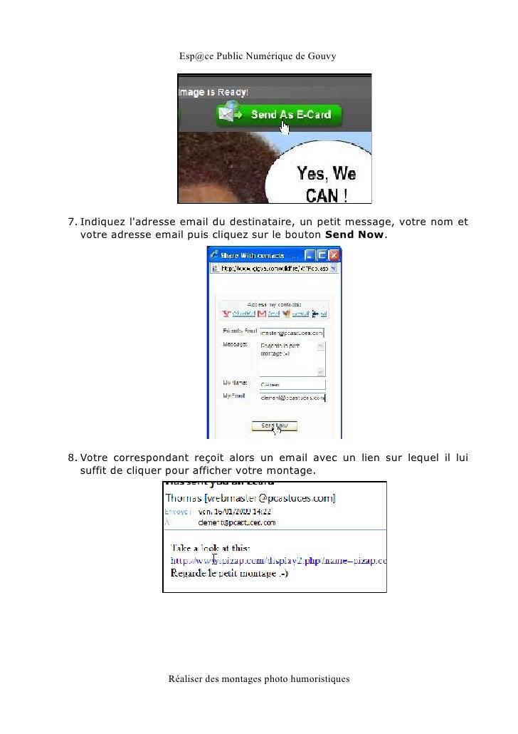 Esp@ce Public Numérique de Gouvy7. Indiquez ladresse email du destinataire, un petit message, votre nom et   votre adresse...