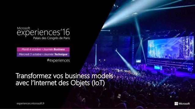 Transformez vos business models avec l'Internet des Objets (IoT)