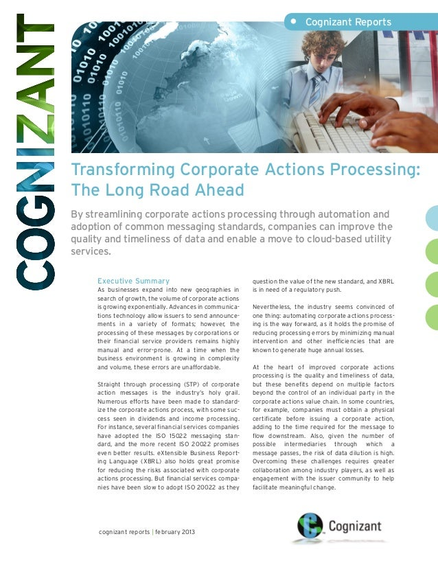 • Cognizant ReportsTransforming Corporate Actions Processing:The Long Road AheadBy streamlining corporate actions process...