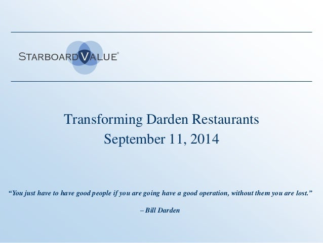 "Transforming Darden Restaurants  September 11, 2014  ""You just have to have good people if you are going have a good opera..."