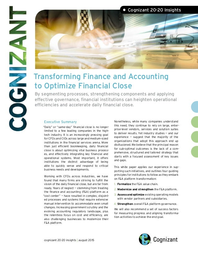 Transforming Finance and Accounting to Optimize Financial Close By segmenting processes, strengthening components and appl...