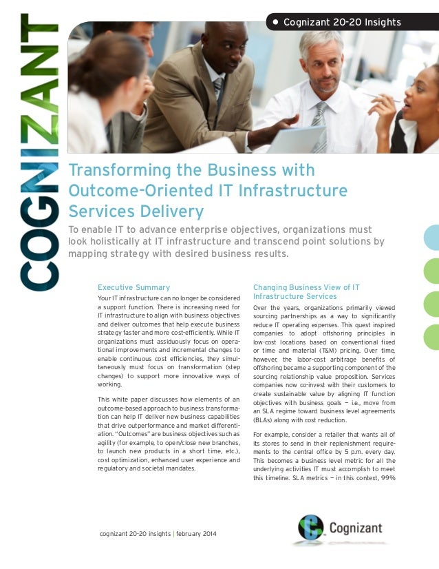 Transforming the Business with Outcome-Oriented IT Infrastructure Services Delivery To enable IT to advance enterprise obj...