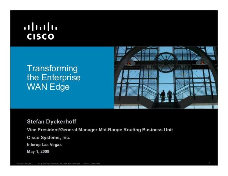 Transforming           the Enterprise           WAN Edge             Stefan Dyckerhoff           Vice President/General Ma...