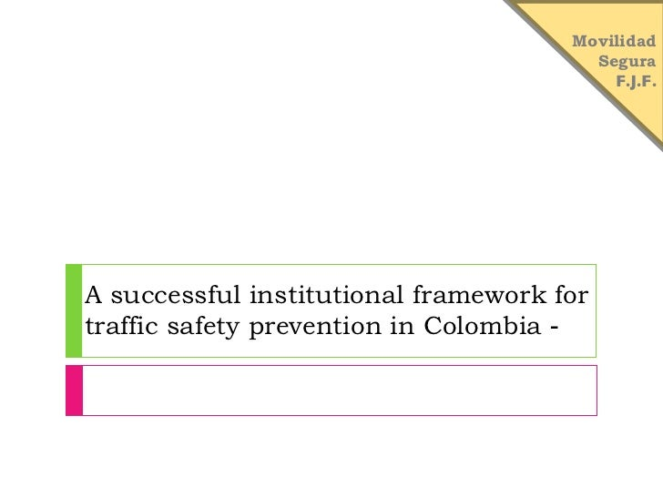 A successful institutional framework for traffic safety prevention in Colombia ‐