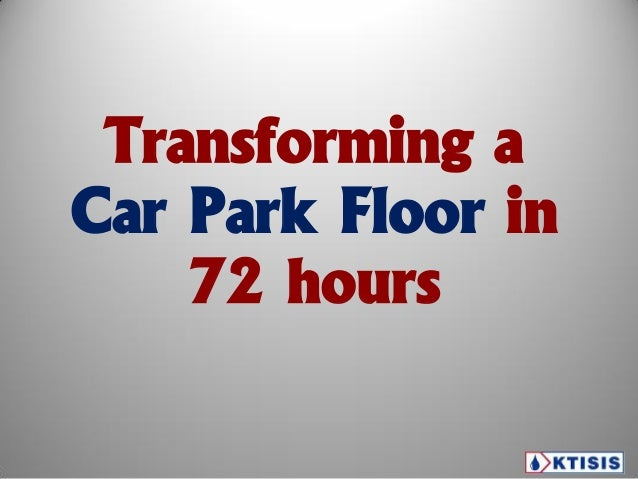 Transforming a Car Park Floor in 72 hours