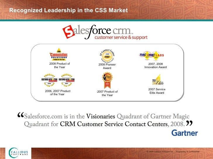 Recognized Leadership in the CSS Market 2007 Service Elite Award 2008 Product of the Year 2006, 2007 Product of the Year  ...