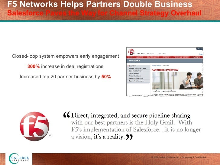 F5 Networks Helps Partners Double Business Salesforce Paves the Way for Channel Strategy Overhaul Closed-loop system empow...