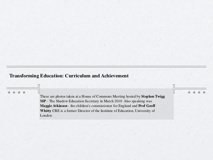Transforming Education: Curriculum and Achievement            These are photos taken at a House of Commons Meeting hosted ...