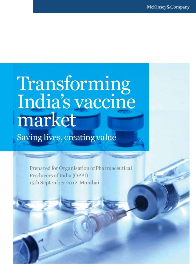 Transforming India's vaccine market Saving lives, creating value  Prepared for Organisation of Pharmaceutical Producers of...