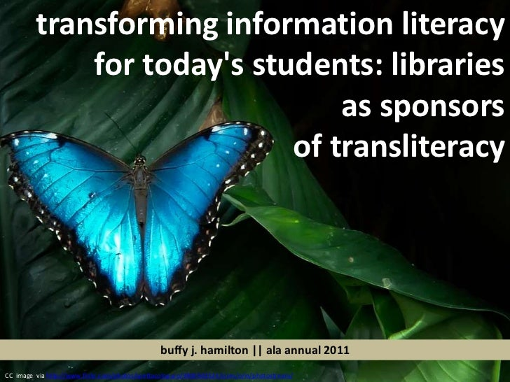 transforming information literacy for today's students: libraries <br />as sponsors <br />of transliteracy<br />buffy j. h...
