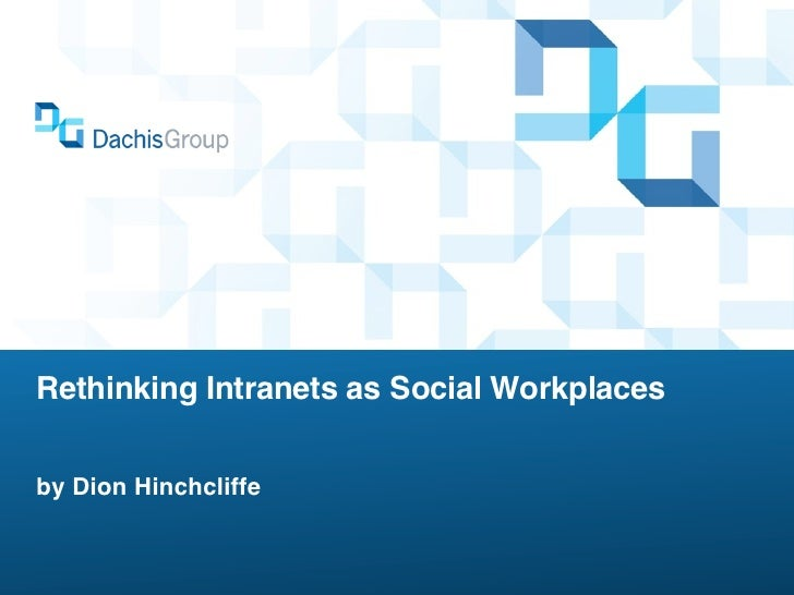 Rethinking Intranets as Social Workplacesby Dion Hinchcliffe