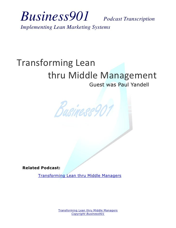 Business901                      Podcast TranscriptionImplementing Lean Marketing SystemsTransforming Lean       thru Midd...