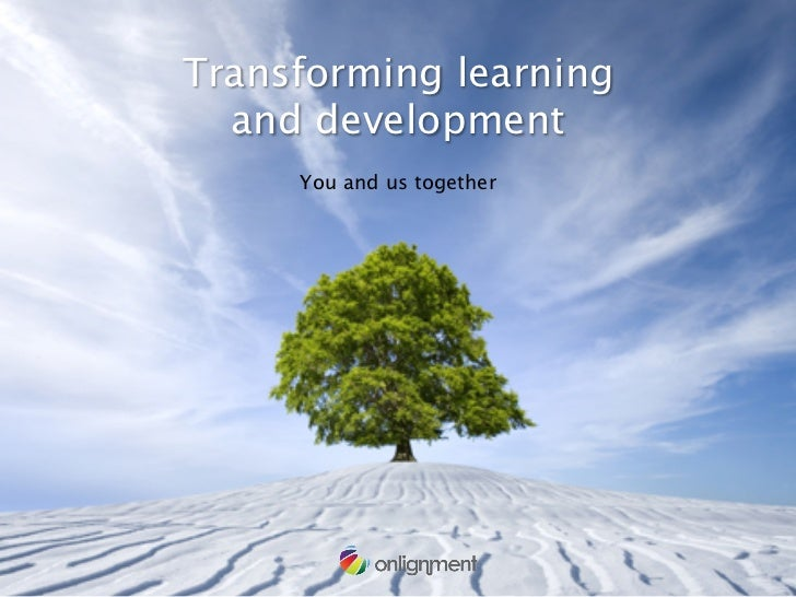 Transforming learning  and development      You and us together