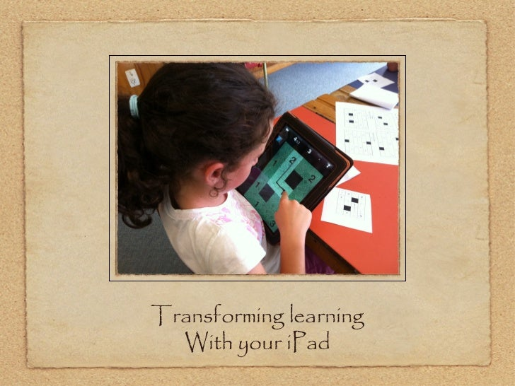 Transforming learning With your iPad