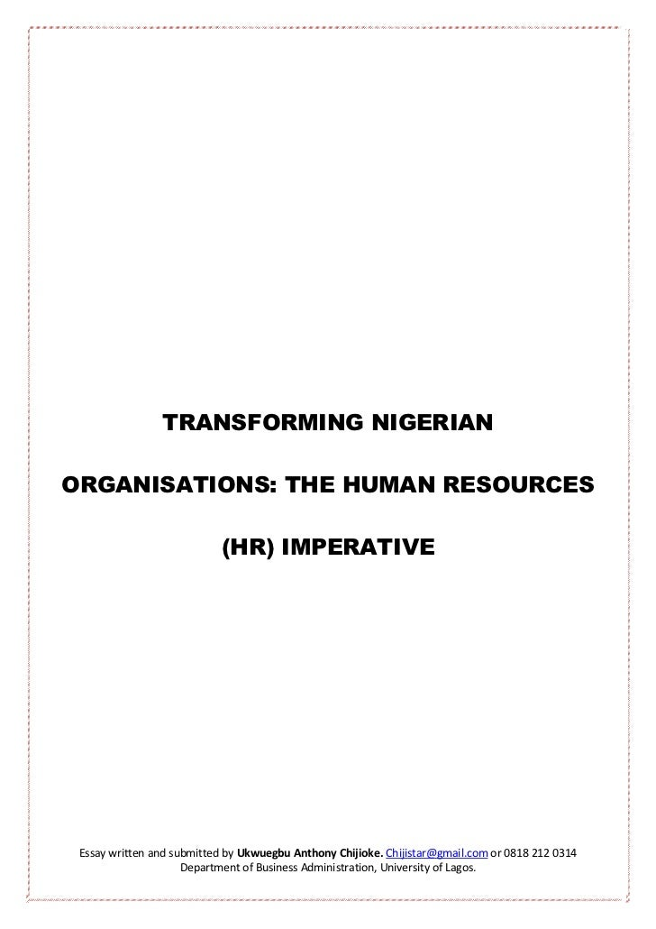 TRANSFORMING NIGERIANORGANISATIONS: THE HUMAN RESOURCES                           (HR) IMPERATIVE Essay written and submit...
