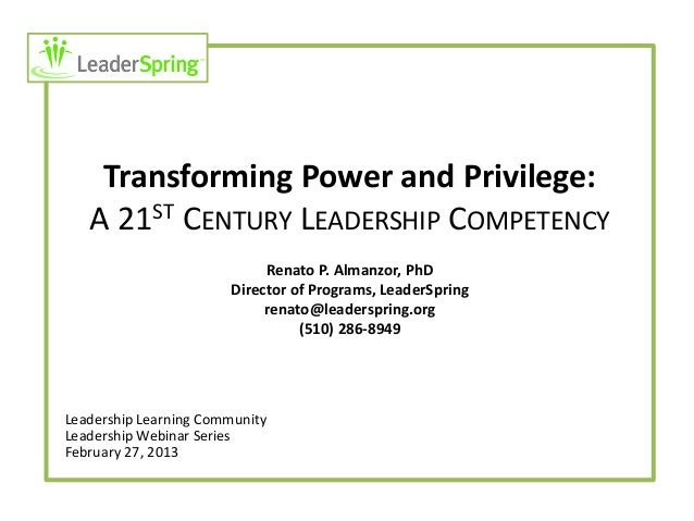 Transforming Power and Privilege:   A 21ST CENTURY LEADERSHIP COMPETENCY                            Renato P. Almanzor, Ph...