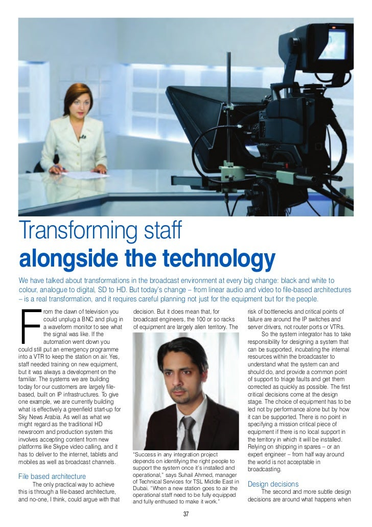 Transforming staffalongside the technologyWe have talked about transformations in the broadcast environment at every big c...