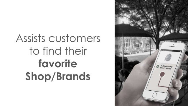 Assists customers to find their favorite Shop/Brands