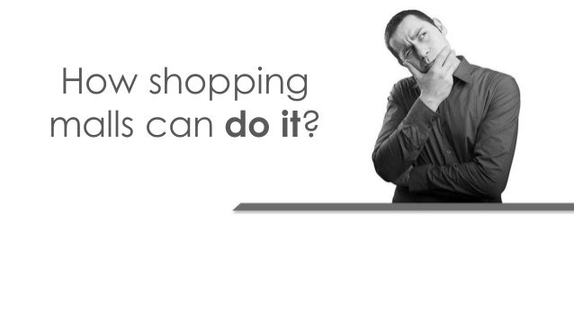 How shopping malls can do it?