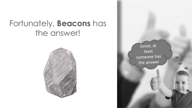 Fortunately, Beacons has the answer!