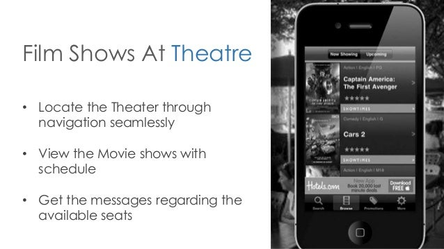 Film Shows At Theatre • Locate the Theater through navigation seamlessly • View the Movie shows with schedule • Get the me...
