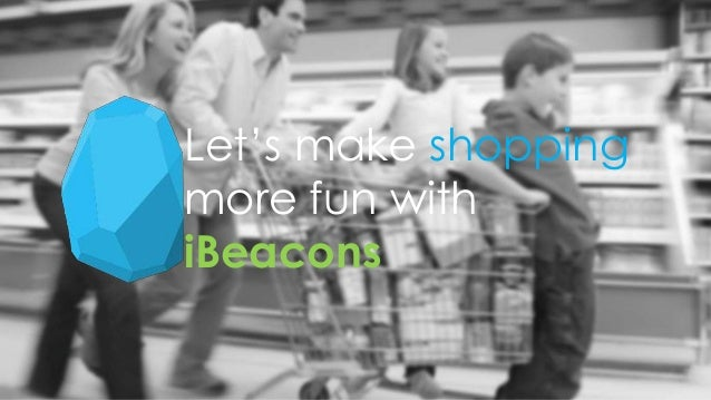 Let's make shopping more fun with iBeacons