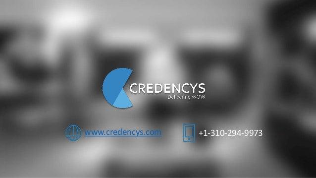 +1-310-294-9973www.credencys.com