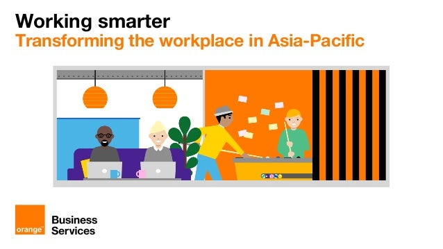 Working smarter: Transforming the workplace in Asia Pacific
