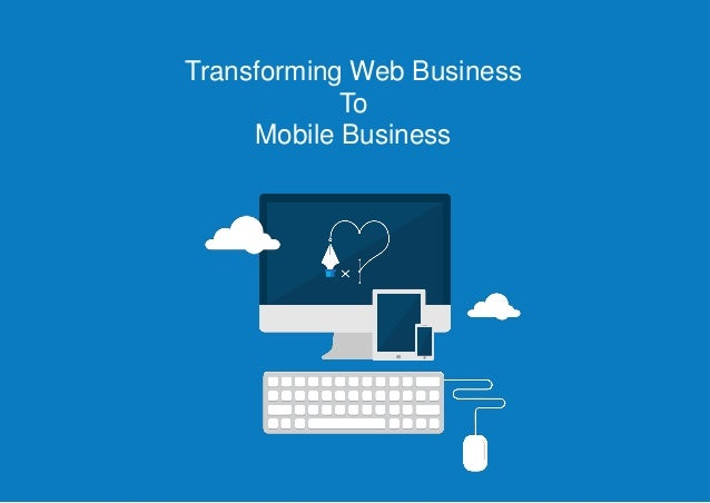 Transforming Web Business To Mobile Business
