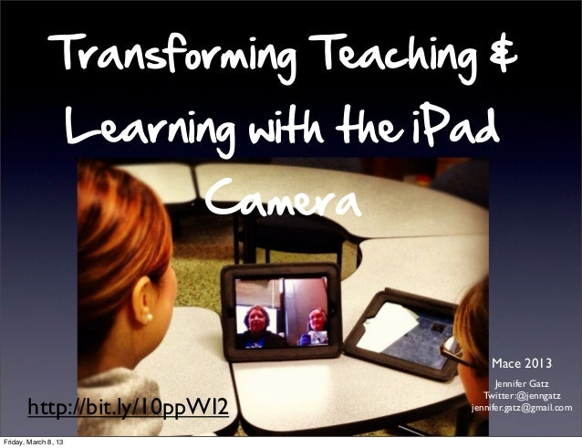 Transforming Teaching &                      Learning with the iPad                             Camera                    ...