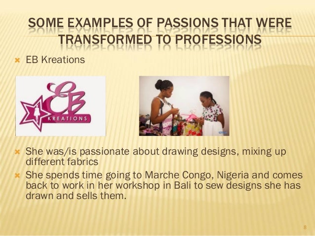 Transforming Your Passion Into A Profession