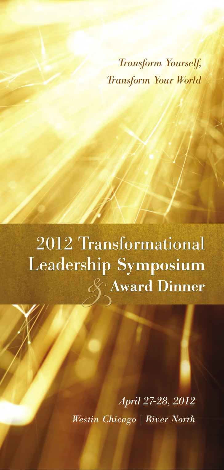 Transform Yourself,            Transform Your World 2012 Transformational        & Award DinnerLeadership Symposium       ...