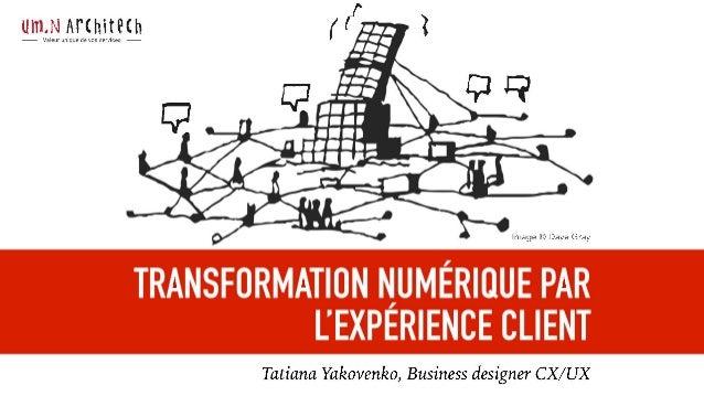 UITJ,N Ar<hite<h- Valeur unique de vos services - Tatiana Yakovenko, Business designer CX/ UX