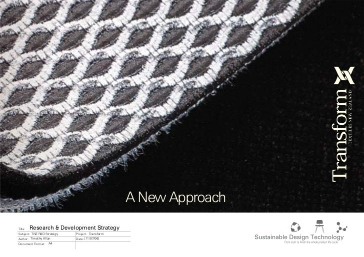 A New Approach Title:   Research & Development Strategy Subject: TNZ R&D Strategy   Project: Transform Author: Timothy All...