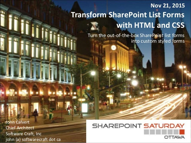 Transform SharePoint List Forms with HTML and CSS Turn the out-of-the-box SharePoint list forms into custom styled forms J...
