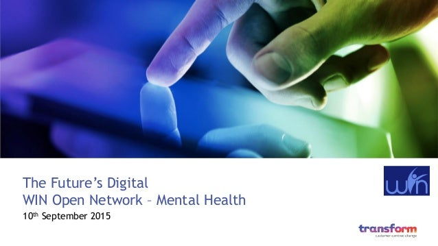 The Future's Digital WIN Open Network – Mental Health 10th September 2015