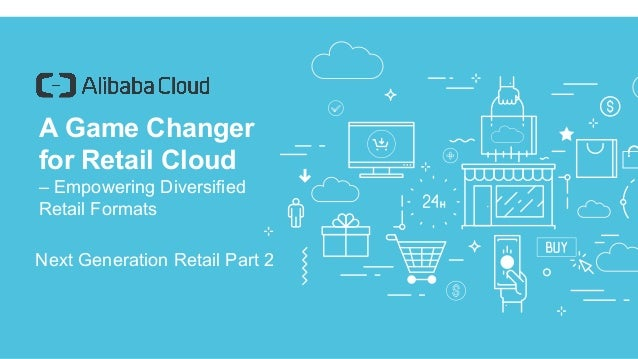 1 /23 A Game Changer for Retail Cloud – Empowering Diversified Retail Formats Next Generation Retail Part 2