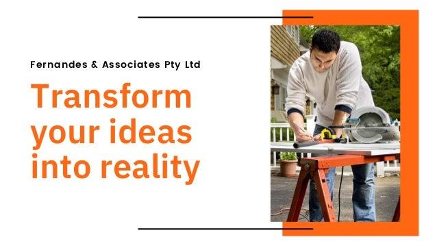 Fernandes & Associates Pty Ltd Transform your ideas into reality