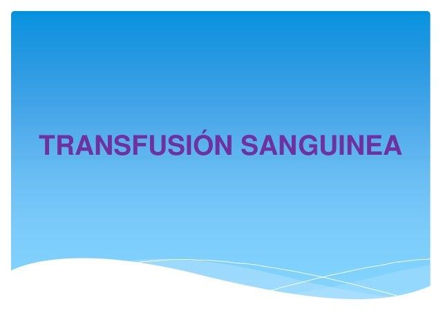 TRANSFUSIÓN SANGUINEA