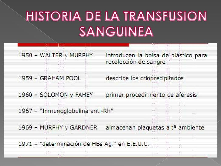 HISTORIA DE LAS TRANSFUSIONES<br />El obstetra británico JAMES BLUNDELL se le atribuye la primera transfusión sanguínea en...